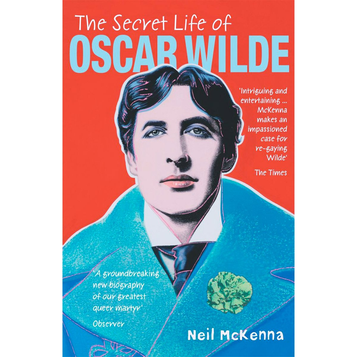 Neil McKenna - The Secret Life of Oscar Wilde